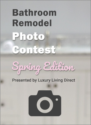 Luxury Living Direct Spring Bathroom Remodel Photo Contest